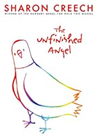 The Unfinished Angel by Sharon Creech