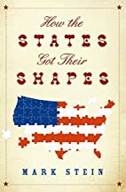 How the States Got Their Shapes by Mark…