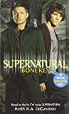 DeCandido, Keith R.A.: Supernatural: Bone Key (Supernatural (Harperentertainment))
