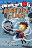 Sierra, Judy: Never Kick a Ghost and Other Silly Chillers (I Can Read Book 2)