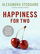 Happiness for Two: 75 Secrets for Finding…