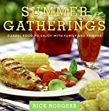 Rodgers, Rick: Summer Gatherings: Casual Food to Enjoy with Family and Friends