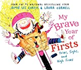 Curtis, Jamie Lee: My Brave Year of Firsts: Tries, Sighs, and High Fives