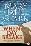 Clark, Mary Jane: When Day Breaks LP: A Novel of Suspense (Key News Thrillers)