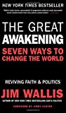 Wallis, Jim: The Great Awakening: Seven Ways to Change the World