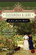 Cassandra and Jane: A Jane Austen Novel by…