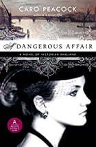 A Dangerous Affair by Caro Peacock