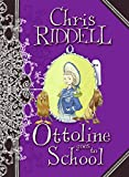 Riddell, Chris: Ottoline Goes to School