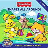 Huelin, Jodi: Fisher-Price: Shapes All Around!: Circles, Squares & More! (Fisher-Price Laugh, Smile & Learn)