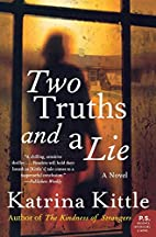 Two Truths and a Lie by Katrina Kittle
