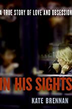 In His Sights: A True Story of Love and…
