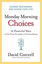 Monday Morning Choices: 12 Powerful Ways to…