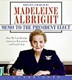 Albright, Madeleine: Memo to the President Elect CD