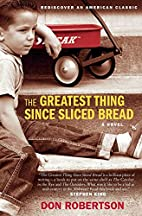 The Greatest Thing Since Sliced Bread: A…