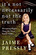 It's Not Necessarily Not the Truth by Jaime…