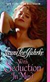 Guhrke, Laura Lee: With Seduction in Mind