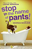 Stop in the Name of Pants! by Louise…