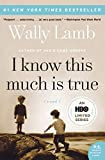 Wally Lamb: I Know This Much Is True: A Novel (P.S.)