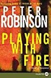 Robinson, Peter: Playing with Fire: A Novel of Suspense (Alan Banks Series)