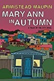 Maupin, Armistead: Mary Ann in Autumn: A Tales of the City Novel