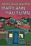 Maupin, Armistead: Mary Ann in Autumn: A Tales of the City Novel