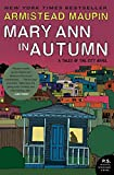Maupin, Armistead: Mary Ann in Autumn: A Tales of the City Novel (P.S.)