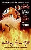 Shayne, Maggie; Frost, Jeaniene; Garey, Terri; Smith, Kathryn: Weddings From Hell