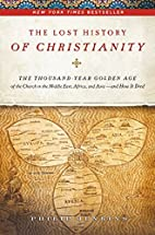 The Lost History of Christianity: The…