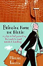 Bringing Home the Birkin: My Life in Hot…