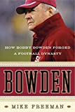 Freeman, Mike: Bowden: How Bobby Bowden Forged a Football Dynasty