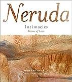 Intimacies: Poems of Love by Pablo Neruda