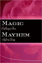 Magic and Mayhem by Sylvia Day