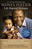 Poitier, Sidney: Life Beyond Measure: Letters to My Great-Granddaughter