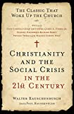 Rauschenbusch, Walter: Christianity and the Social Crisis in the 21st Century: The Classic That Woke Up the Church