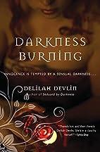 Darkness Burning by Delilah Devlin