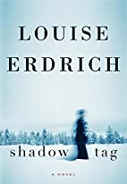 Shadow Tag: A Novel by Louise Erdrich