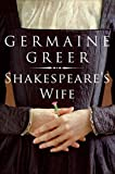Germaine Greer: Shakespeare's Wife