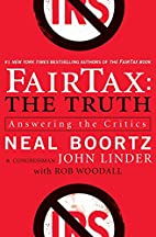 FairTax: The Truth: Answering the Critics by…