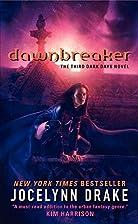 Dawnbreaker (Dark Days, Book 3) by Jocelynn…
