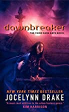 Dawnbreaker (Dark Days, Book 3) by Jocelynn…