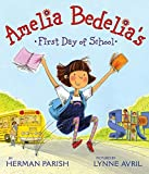 Parish, Herman: Amelia Bedelia's First Day of School