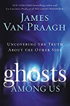 Ghosts Among Us by James Van Praagh