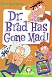 Dr. Brad Has Gone Mad! DR. BRAD HAS GONE MAD! by Gutman, Dan (Author) on Oct-20-2009 Paperback: Dr. Brad Has Gone Mad!DR. BRAD HAS GONE MAD! by Gutman, Dan (Author) on Oct-20-2009 Paperback