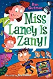 Gutman, Dan: My Weird School Daze #8: Miss Laney Is Zany!