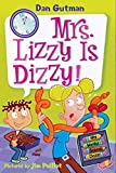 Gutman, Dan: My Weird School Daze #9: Mrs. Lizzy Is Dizzy!