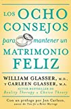 Glasser, William: Los ocho consejos para mantener un matrimonio feliz (Spanish Edition)