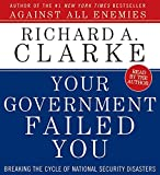 Clarke, Richard A.: Your Government Failed You CD