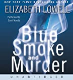 Lowell, Elizabeth: Blue Smoke and Murder CD