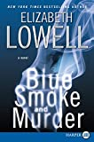Lowell, Elizabeth: Blue Smoke and Murder