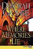 Crombie, Deborah: Where Memories Lie LP: A Novel (Duncan Kincaid/Gemma James Novels)